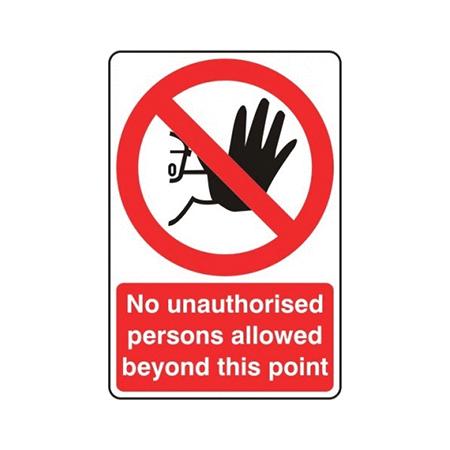 30cm x 40cm No Unauthorised Persons Signs